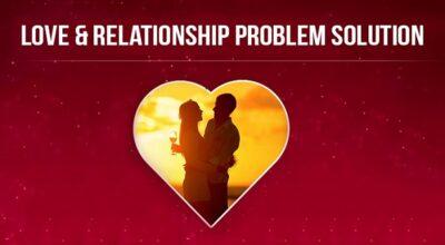 LOVE Relationship Problem Solution by Best GURUJi